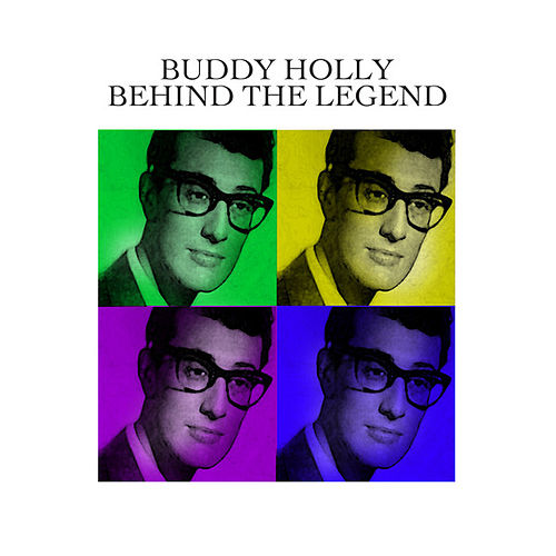 Behind The Legend by Buddy Holly