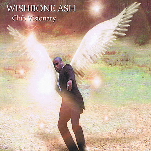 Club Visiounary by Wishbone Ash