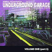 Seminal Excursions In Underground Garage Vol 1 - Part 2 by Various Artists