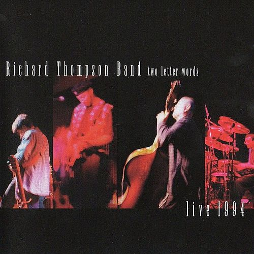 Two Letter Words - Live 1994 by Richard Thompson