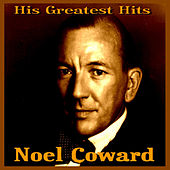 Noel Coward  His Greatest Hits by Noel Coward
