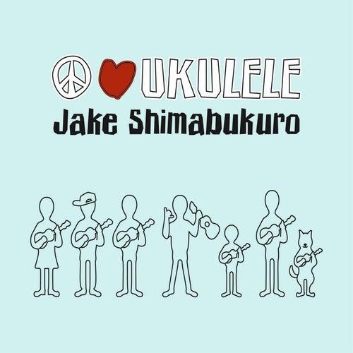 Peace Love Ukulele von Jake Shimabukuro
