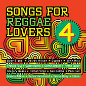 Songs For Reggae Lovers Vol. 4 by Various Artists