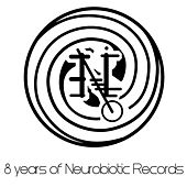 8 years of Neurobiotic Records by Various Artists