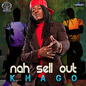 Nah Sell Out by Khago