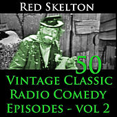 Red Skelton Program, Vol. 2 - 50 Vintage Comedy Radio Episodes by Red Skelton (1)