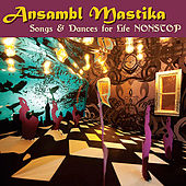 Songs and Dances for Life Nonstop by Ansambl Mastika