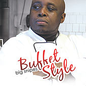 Buffet Style by Big Snipes