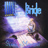 Silence Is Madness (The Originals: Disc Three) by Bride
