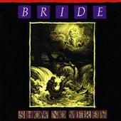 Show No Mercy (The Originals: Disc One) by Bride