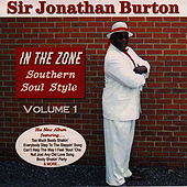 In The Zone: Southern Soul Style Volume 1 by Sir Jonathan Burton