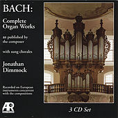 Bach:  Complete Organ Works as published by the composer by Jonathan Dimmock