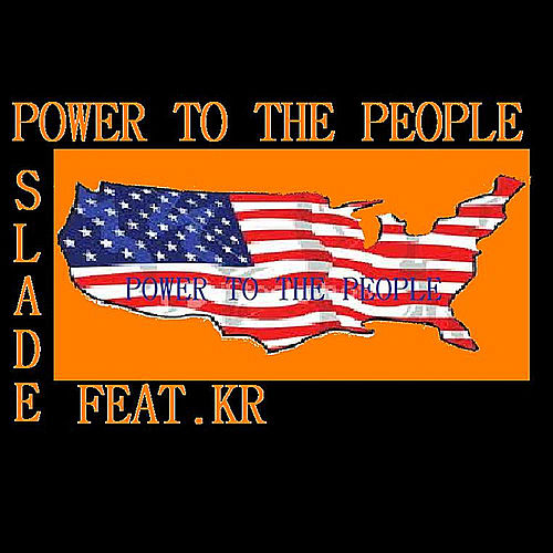 Power To the People (feat. KR) by Slade