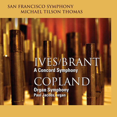 Ives/Brant: A Concord Symphony - Copland: Organ Symphony by San Francisco Symphony