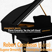 Ravel: Piano Concerto 'for the Left Hand', et al. von Philadelphia Orchestra