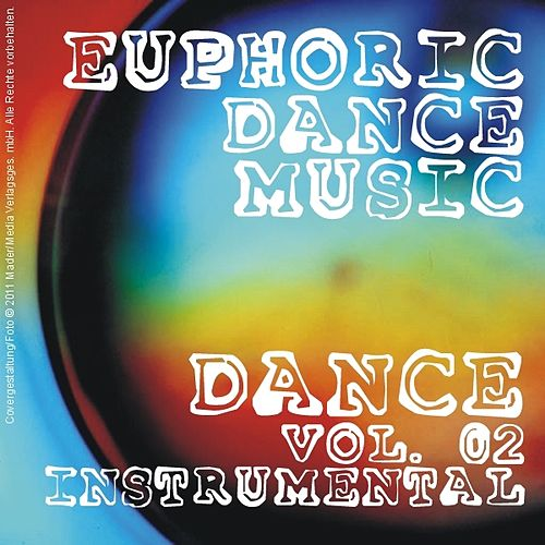 Euphoric Dance Music - Dance Vol. 02 (Instrumental) by Various Artists