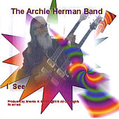 I See by The Archie Herman Band