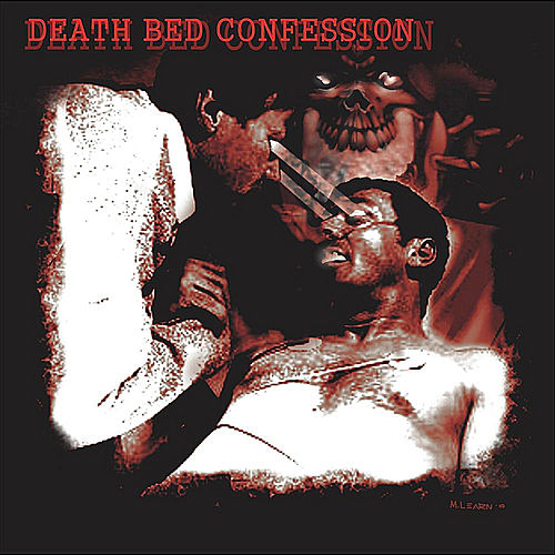 Death Bed Confession by Death Bed Confession