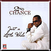 Just A Little While by 2nd Chance