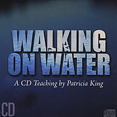 Walking On Water by Patricia King