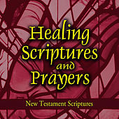 Healing Scriptures and Prayers, Vol. 2: New Testament by Jeff Doles