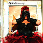 Before I Forget by April