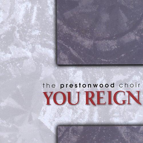 You Reign by The Prestonwood Choir