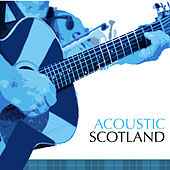 Acoustic Scotland by Various Artists