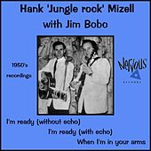I'm Ready by Hank Mizell