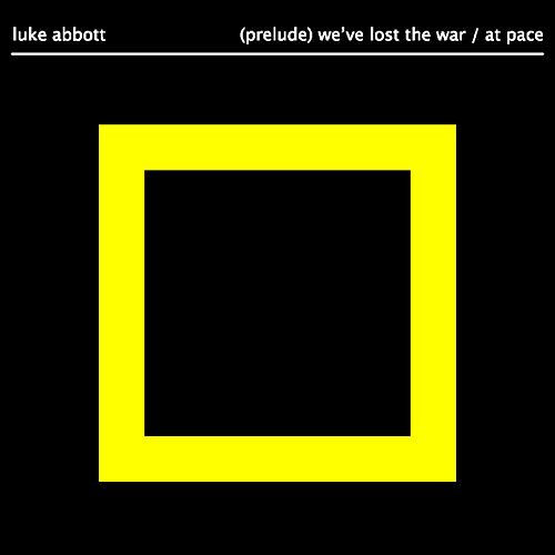 (Prelude) We've Lost The War by Luke Abbott