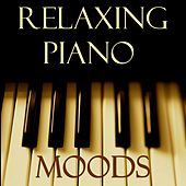 Relaxing Piano Moods by Various Artists