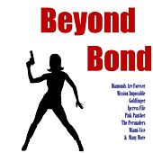 Beyond Bond by Various Artists