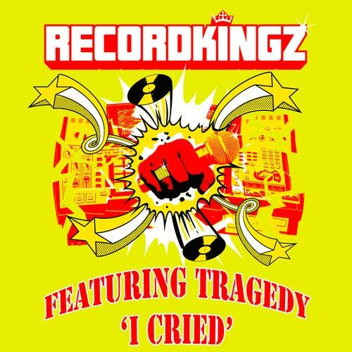 I Cried by Recordkingz
