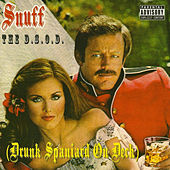 The D.S.O.D. (Drunk Spaniard On Deck) by Snuff
