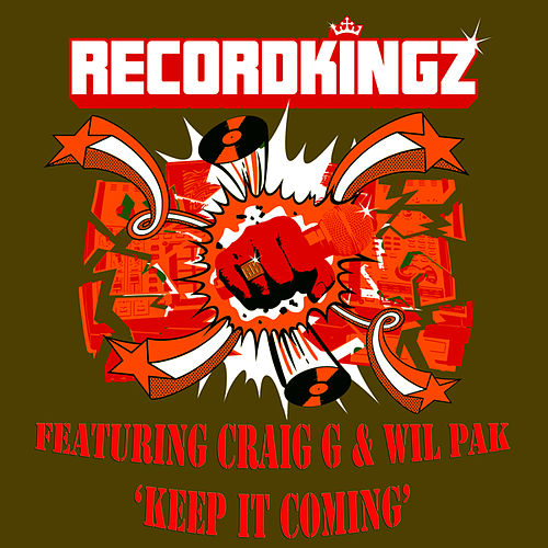 Keep It Coming by Recordkingz