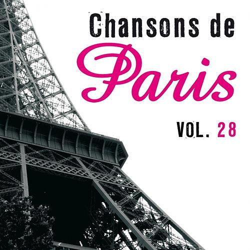 Chansons de Paris, vol. 28 by Various Artists