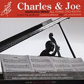 Charles & Joe (Gianluca Renzi All Stars Orchestra Plays The Music Of Charles Mingus And Joe Henderson) by Gianluca Renzi All Stars Orchestra