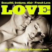 Sexualité, érotisme et désir : French Love (Détente, relaxation et stimulation du désir) by Relaxation  Big Band