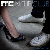 She's a Man - EP by In Da Club