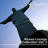 Bossa Lounge Collection, Vol. 3 (Latin Bossa Music Selected By Enrico Donner) by Various Artists