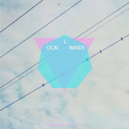 In the World of Ours..... by Local Winds