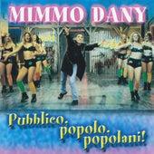 Pubblico, popolo, popolani! by Mimmo Dany