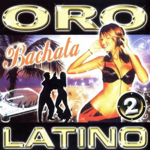 Oro Latino Bachata 2 by Various Artists