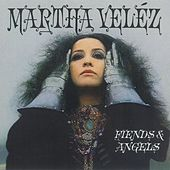 Fiends & Angels by Martha Velez