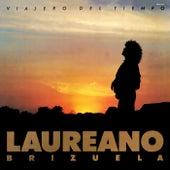 Viajero Del Tiempo by Laureano Brizuela