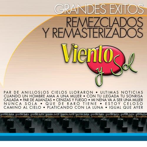 Grandes Éxitos Remezclados Y Remasterizados by Viento Y Sol