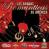Las Bandas Románticas De América by Various Artists
