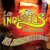 Los Alcoholicodricos by Los Inquietos Del Norte