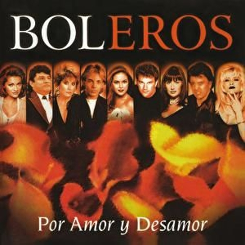 Boleros Por Amor Y Desamor by Various Artists