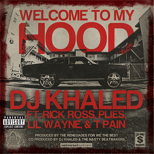 Welcome To My Hood by DJ Khaled